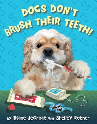 Cover, Dogs Don't Brush Their Teeth!