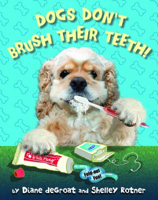 Cover art for Dogs Don't Brush Their Teeth